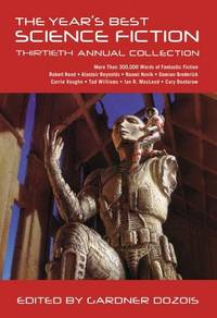 image of The Year's Best Science Fiction: Thirtieth Annual Collection (Year's Best Science Fiction, 30)