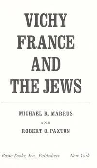 Vichy France and the Jews by  Robert O  Michael R.; Paxton - Hardcover - 1981 - from Bruce McLeod and Biblio.com