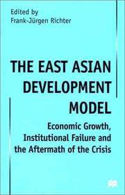The East Asian Development Model: Economic Growth, Institutional Failure and the Aftermath of the...