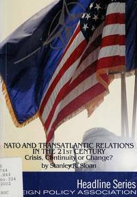 NATO and Transatlantic Relations in the 21st Century: Crisis, Continuity or Change? (Headline...