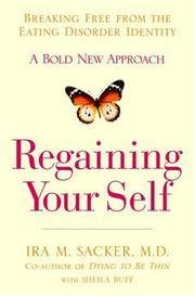 Regaining Your Self: Breaking Free from the Eating Disorder Indenty: A Bold New Approach by  Sheila  Ira M.; Buff - First Edition - from Never Too Many Books and Biblio.com