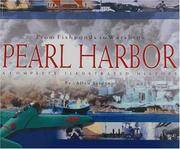 From Fishponds To Warships Pearl Harbor A Complete Illustrated History