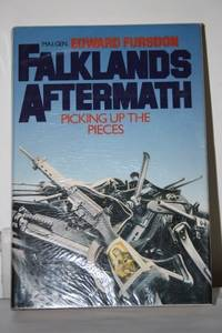 THE FALKLANDS AFTERMATH - PICKING UP THE PIECES. by  Maj.Gen EDWARD: FURSDON - UK,8vo HB+dw/dj,1st edn. - from R. J. A. PAXTON-DENNY. (SKU: rja464113)