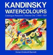 Kandinsky Aquarelles: Catalogue Raisonne, Premier Volume, 1900-1921 (Volume 1 ONLY) by Vivian Endicott Barnett - First French Edition - 1992 - from art longwood books and Biblio.co.uk