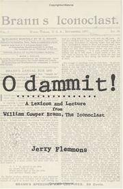 O Dammit!: A Lexicon and a Lecture from William Cowper Brann, the Iconoclast