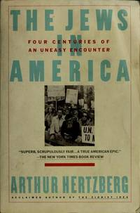 The Jews in America: Four Centuries of an Uneasy Encounter