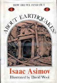 How Did We Find Out About Earthquakes. by  Isaac Asimov - First edition - 1978. - from Cellar Stories Bookstore and Biblio.com