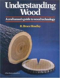 image of Understanding Wood: A Craftsman's Guide to Wood Technology