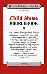 Child Abuse Sourcebook: Basic Consumer Health Information abouth the Physical, Sexual and...