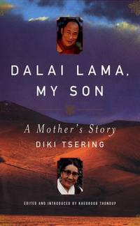 Dalai Lama, My Son: A Mother's Story by  Diki Tsering - Hardcover - 2nd prt. - 2000 - from Abacus Bookshop and Biblio.com