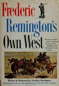 FREDERIC REMINGTON'S OWN WEST.