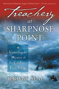 Treachery at Sharpnose Point - Unraveling the Mystery of the Caledonia's Final Voyage