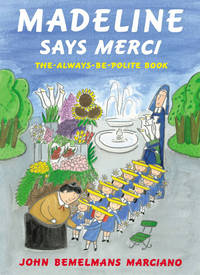 MADELINE SAYS MERCI : The Always Be Polite Book , SIGNED By Author, CHILDREN