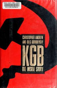 KGB : The Inside Story of Its Foreign Operations from Lenin to Gorbachev