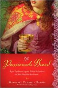 The Passionate Brood,  A Novel of Richard the Lionheart and the Man Who Became Robin Hood