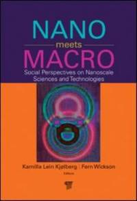 Nano meets macro; social perspectives on nanoscale sciences and technologies.