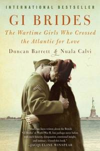 G. I. Brides : The Wartime Girls Who Crossed the Atlantic for Love