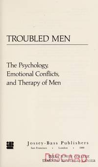 image of Troubled Men : The Psychology, Emotional Conflicts and Therapy of Men
