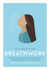 LITTLE BOOK OF SELF CARE: Breathwork (H)