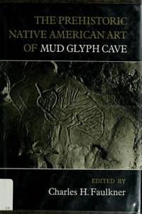 The Prehistoric Native American Art of Mud Glyph Cave (Tennessee)