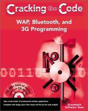 WAP, Bluetooth, and 3G Programming: Cracking the Code (With CD-ROM)