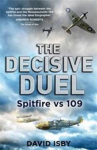 THE DECISIVE DUEL: Spitfire vs 109.