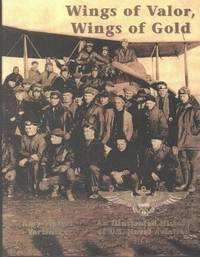 WINGS OF VALOR , WINGS OF GOLD : An Illustrated History of U.S. Naval Aviation