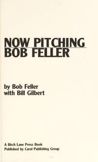 Now Pitching Bob Feller *SIGNED