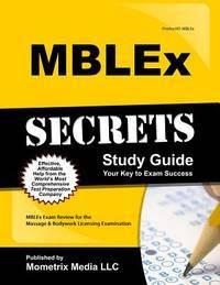 MBLEx Secrets Study Guide: MBLEx Exam Review for the Massage & Bodywork Licensing Examination