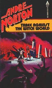 Three Against the Witch World (Witch World, Volume 4)