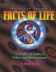 FACTS OF LIFE; AMERICAN INDIAN; PROFILE TRIBES & RESERVATIONS