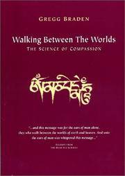 Walking Between the Worlds : The Science of Compassion