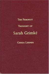 The Feminist Thought Of Sarah Grimk