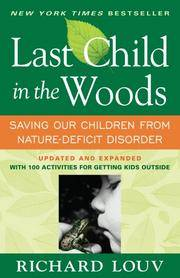 image of Last Child in the Woods: Saving Our Children From Nature-Deficit Disorder