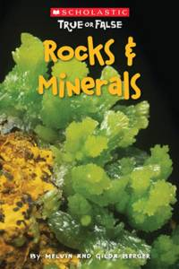Scholastic True or False: Rocks & Minerals by  Gilda  Melvin; Berger - Paperback - 2010 - from Gulf Coast Books and Biblio.com