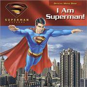 I Am Superman! Official Movie Book for Superman Returns