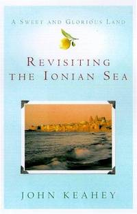 A Sweet and Glorious Land : Revisiting the Ionian Sea