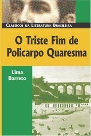 O Triste Fim de Policarpo Quaresma (Classicos Da Literatura Brasileira) (Portuguese Edition)
