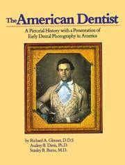 The American Dentist: A Pictorial History with a Presentation of Early Dental Photography in America by Richard A. Glenner; Audrey B. Davis; MD Stanley B. Burns - Hardcover - 1994 - from ThatBookGuy and Biblio.com