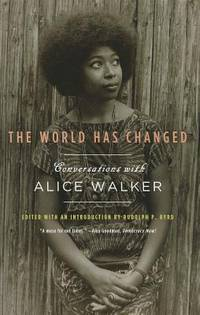 image of The World Has Changed: Conversations with Alice Walker