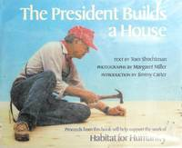 The President Builds a House