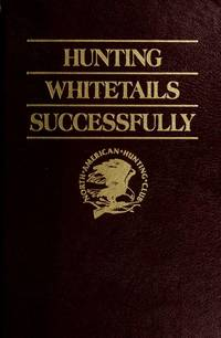 Hunting Whitetails Successfully (Hunter's Information Series)
