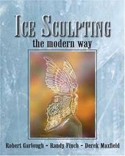 ICE SCULPTING THE MODERN WAY (PB)