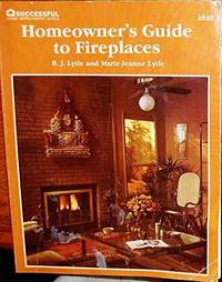 Homeowner's Guide to Fireplaces (Successful Home Improvement Series)