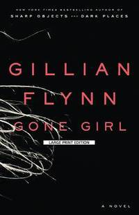 Gone Girl (Thorndike Core) by Gillian Flynn - Paperback - 2014-04-03 - from Books Express and Biblio.co.uk
