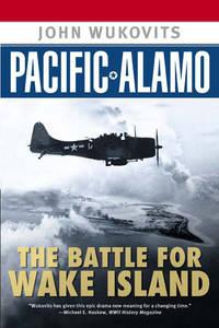 Pacific Alamo : The Battle for Wake Island