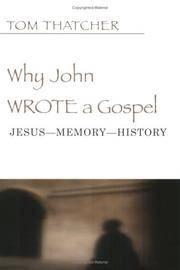 Why John Wrote a Gospel: Jesus--Memory--History