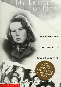 My bridges of hope - Searching for life and love after Auschwitz