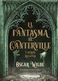 El fantasma de Canterville: y otros relatos (Clásicos ilustrados) (Spanish Edition) by  Oscar Wilde - Hardcover - 2014 - from Mi Lybro and Biblio.com