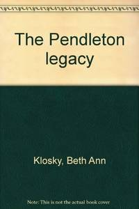 THE PENDLETON LEGACY: AN ILLUSTRATED HISTORY OF THE DISTRICT